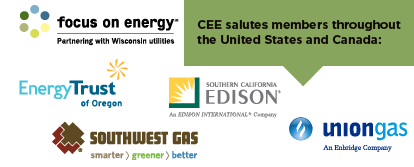 CEE salutes members across the United States and Canada, including Wisconsin Focus on Energy, Energy Trust of Oregon, Southwest Gas, Southern California Edison, and Union Gas.