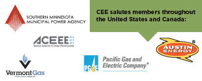 CEE salutes members across the United States and Canada, including Vermont Gas, Pacific Gas and Electric Company, Southern Minnesota Municipal Power Agency, ACEEE, and Austin Energy.