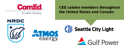 CEE salutes members throughout the United States and Canada, including NRDC, Atmos Energy, ComEd, Seattle City Light, and Gulf Power